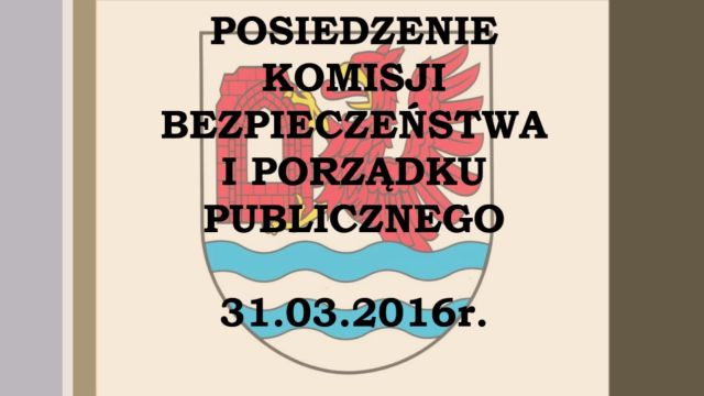 rewal/2016-015.Komisja_Bezpieczenstwa_31-03-2016.jpg