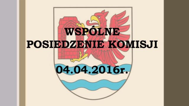 rewal/2016-017.Komisje_wspolne_04-04-2016.jpg