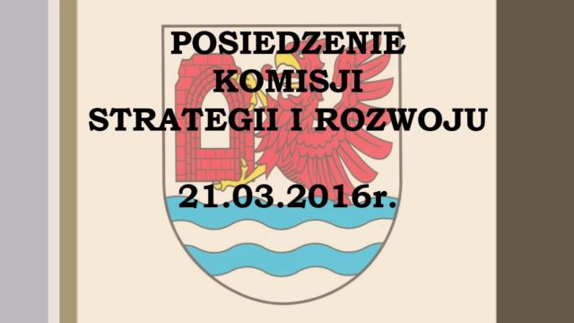 rewal/2016-014.Komisja_Strategii_i_Rozwoju_21-03-2016.jpg