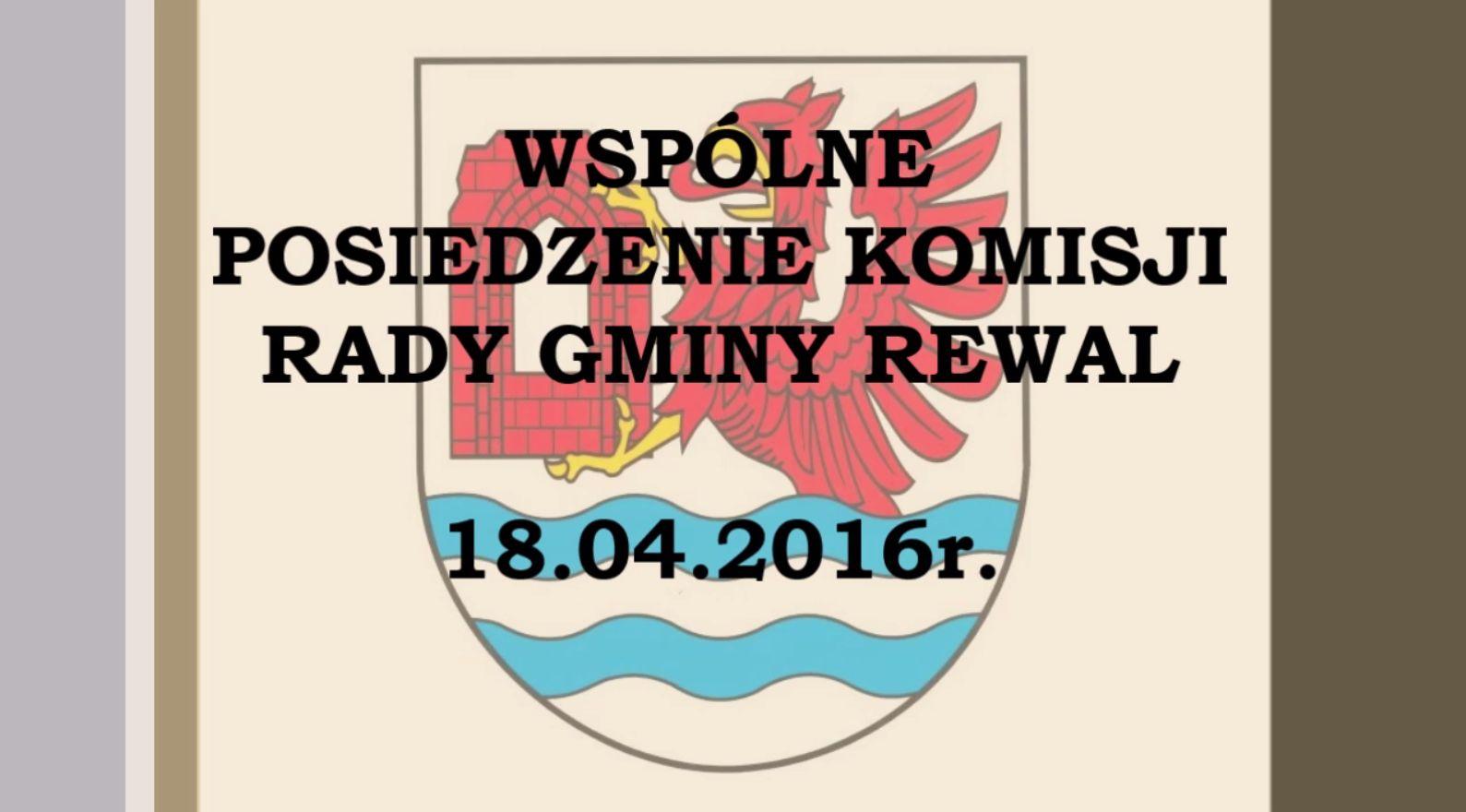 rewal/2016-020.Komisje_wspolne_18-04-2016.jpg